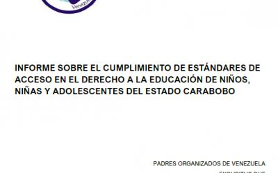 INFORME SOBRE EL CUMPLIMIENTO DE ESTÁNDARES DE ACCESO EN EL DERECHO A LA EDUCACIÓN DE NIÑOS, NIÑAS Y ADOLESCENTES DEL ESTADO CARABOBO
